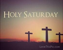 Holy Saturday的图片释义。 如果您认为该图片不合适,可以上传新图片来帮助我们改进