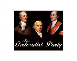 Federalist Party的图片释义。 如果您认为该图片不合适,可以上传新图片来帮助我们改进